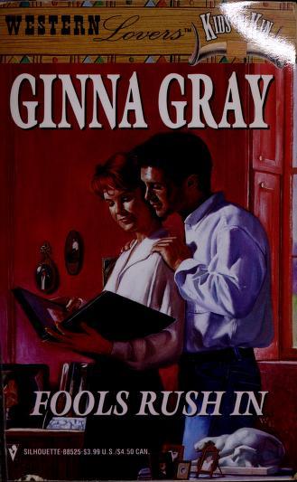 Cover of: Fools Rush In (Western Lovers: Kids 'n Kin #25) | Ginna Gray