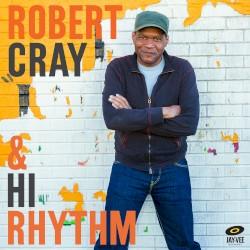 Robert Cray & Hi Rhythm - You Must Believe in Yourself